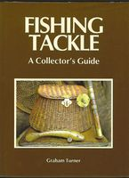 Fishing Tackle. A Collector's Guide