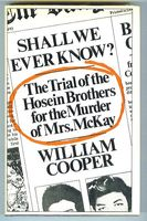 Shall We Ever Know? The Trial of the Hosein Brothers for the Murder of Mrs. McKay