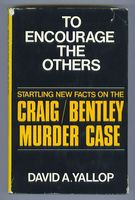 To Encourage the Others. Startling New Facts on the Craig/Bentley Murder Case
