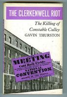 The Clerkenwell Riot. The Killing of Constable Culley