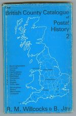 The British County Catalogue of Postal History: Volume 2
