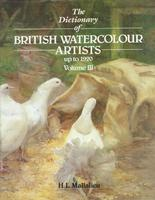 The Dictionary of Watercolour Artists up to 1920: Volume III