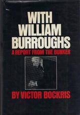 With William Burroughs. A Report from the Bunker