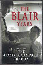 The Blair Years. Extracts from the Alistair Campbell Diaries