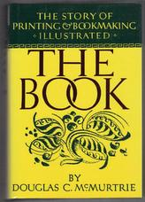 The Book. The Story of Printing & Bookbinding. Illustrated