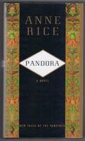 Pandora. A Novel. New Tales of the Vampires