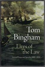 Tom Bingham. Lives of the Law. Selected Essays and Speeches 2000-2010