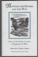 Between the Severn and the Wye. Poems of the Border Counties of England and Wales