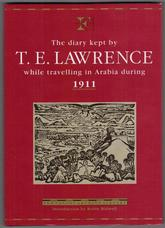 The Diary Kept By T.E. Lawrence While Travelling in Arabia During 1911