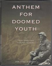 Anthem for Doomed Youth. Twelve Soldier Poets of the First World War