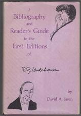 A Bibliography and Reader's Guide to the First Editions of P. G. Wodehouse