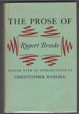 The Prose of Rupert Brooke. Edited with an Introduction By Christopher Hassall
