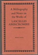 A Bibliography and Notes on the Works of Lascelles Abercrombie