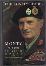 The Lonely Leader. Monty 1944-1945