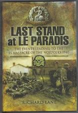 Last Stand at Le Paradis. The Events Leading to the SS Massacre of the Norfolks 1940