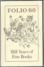 Folio 60. A Bibliography of The Folio Society 1947-2006