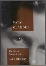 Fatal Glamour. The Life of Rupert Brooke
