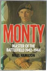 Monty. Master of the Battlefield 1942-1944