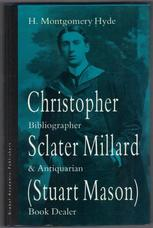 Christopher Sclater Millard (Stuart Mason). Bibliographer & Antiquarian Book Dealer