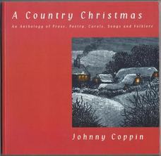 A Country Christmas. An Anthology of Prose, Poetry, Carols, Songs and Folklore