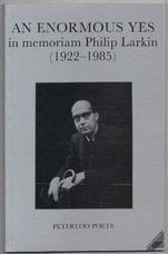 An Enormous Yes in memoriam Philip Larkin (1922-1985)