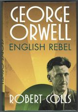 George Orwell. English Rebel
