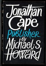 Jonathan Cape, Publisher. Herbert Jonathan Cape, G. Wren Howard