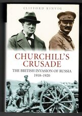 Churchill's Crusade. The British Invasion of Russia 1918—1920