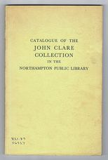 Catalogue of the John Clare Collection in the Northampton Public Library with Indexes to the Poems in Manuscript.