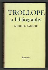 Trollope : A Bibliography. An Analysis of the History and Structure of the Works of Anthony Trollope, and a General Survey of the Effect of Original Publishing Conditions on a Book's Subsequent Rarity. [with] Addenda and Corrigenda.